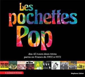 Les pochettes pop des 45 tours deux titres parus en France de 1962 à 1972