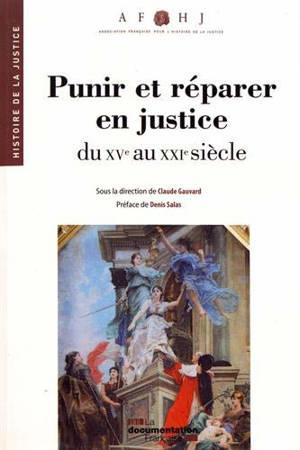 Punir et réparer en justice : du XVe au XXIe siècle