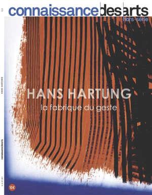 Hans Hartung : la fabrique du geste