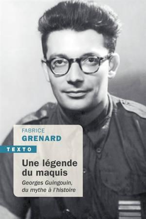 Une légende du maquis : Georges Guingouin, du mythe à l'histoire