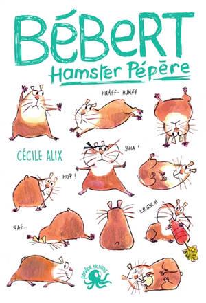 Bébère, hamster pépère