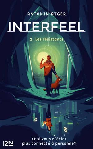 Interfeel. Volume 2, Les résistants