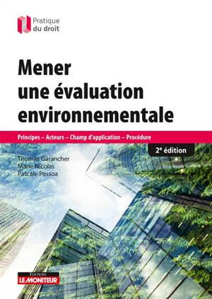 Mener une évaluation environnementale : principes, acteurs, champs d'application, procédure