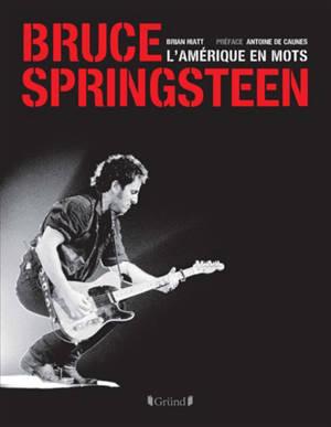 Bruce Springsteen : l'Amérique en mots