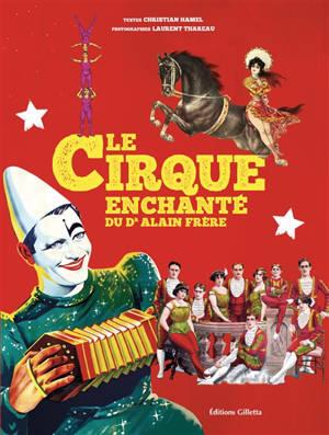 Le cirque enchanté du Dr Alain Frère