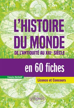L'histoire du monde en 60 fiches : de l'Antiquité au XXIe siècle : licence et concours