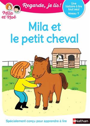 Mila et le petit cheval : une histoire à lire tout seul, niveau 1
