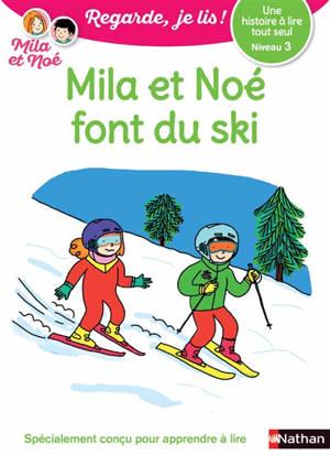 Mila et Noé font du ski : une histoire à lire tout seul, niveau 3
