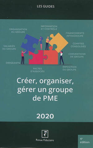 Créer, organiser, gérer un groupe de PME : 2020