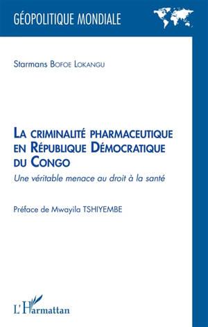 La criminalité pharmaceutique en République démocratique du Congo : une véritable menace au droit à la santé