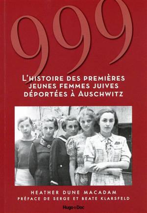 999 : l'histoire des premières jeunes femmes juives déportées à Auschwitz