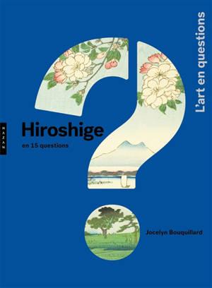 Hiroshige en 15 questions