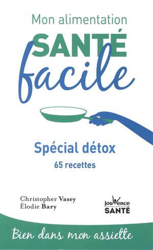 Spécial détox : 65 recettes