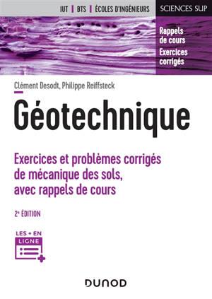 Géotechnique : exercices et problèmes corrigés de mécanique des sols, avec rappels de cours