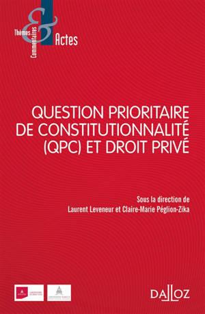 Question prioritaire de constitutionnalité (QPC) et droit privé