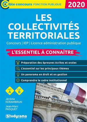 Les collectivités territoriales 2020 : l'essentiel à connaître : concours, IEP, licence administrative publique, cat. A, cat. B