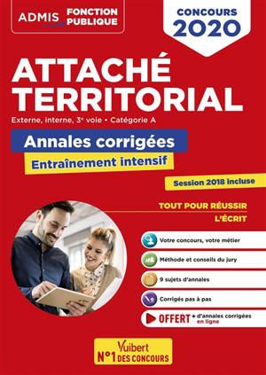 Attaché territorial concours 2020 : externe, interne, 3e voie, catégorie A : annales corrigées, entraînement intensif