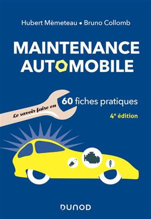 Maintenance automobile : le savoir-faire en 60 fiches pratiques