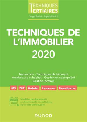 Techniques de l'immobilier 2020 : transaction, techniques du bâtiment, architecture et habitat, gestion en copropriété, gestion locative
