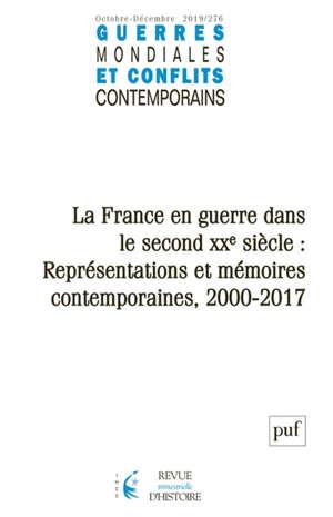 Guerres mondiales et conflits contemporains. n° 276, La France en guerre dans le second XXe siècle : représentations et mémoires contemporaines, 2000-2017