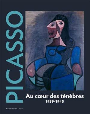 Picasso, 1939-1945 : au coeur des ténèbres : exposition, Musée de Grenoble, du 5 octobre 2019 au 5 janvier 2020