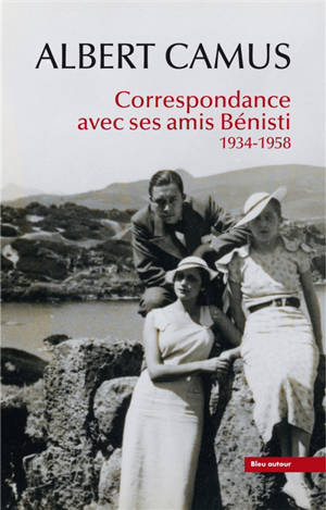 Correspondance avec ses amis Bénisti : 1934-1958