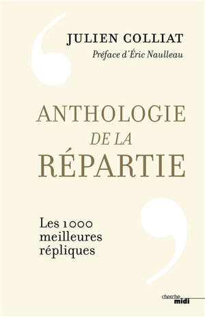Anthologie de la répartie : les 1.000 meilleures répliques