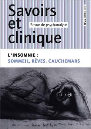 Savoirs et clinique. n° 25, L'insomnie : sommeil, rêves, cauchemars