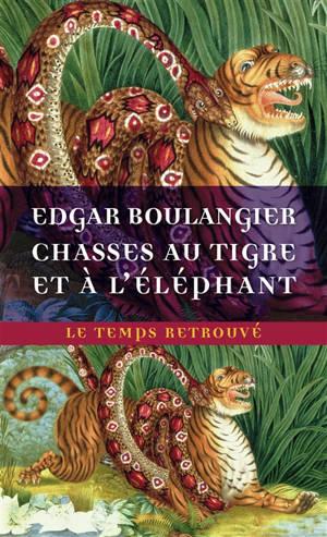 Chasses au tigre et à l'éléphant : un hiver au Cambodge : souvenirs d'une mission officielle remplie en 1880-1881
