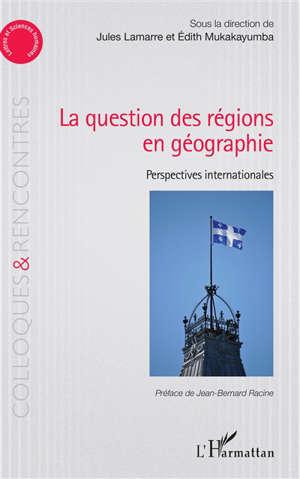 La question des régions en géographie : perspectives internationales