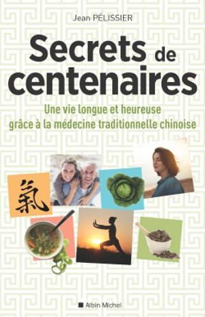 Secrets de centenaires : une vie longue et heureuse grâce à la médecine traditionnelle chinoise