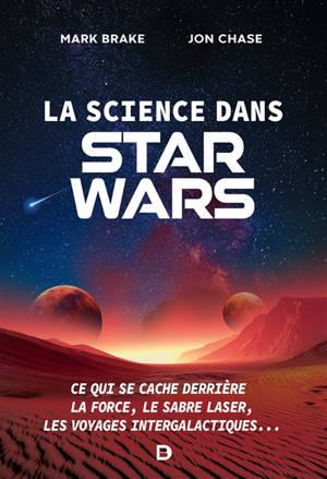 La science dans Star Wars : ce qui se cache derrière la force, le sabre laser, les voyage intergalactiques...