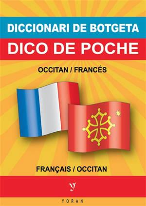 Diccionari de botgeta occitan-francés e francés-occitan = Dico de poche occitan-français et français-occitan