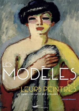 Les modèles et leurs peintres : dans l'intimité des ateliers
