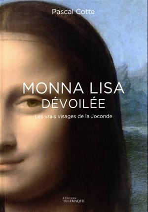 Monna Lisa dévoilée : les vrais visages de la Joconde