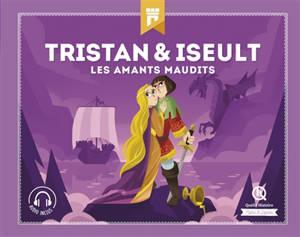 Tristan & Iseult : les amants maudits