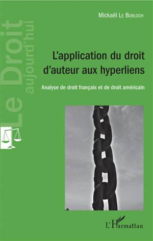 L'application du droit d'auteur aux hyperliens : analyse de droit français et de droit américain