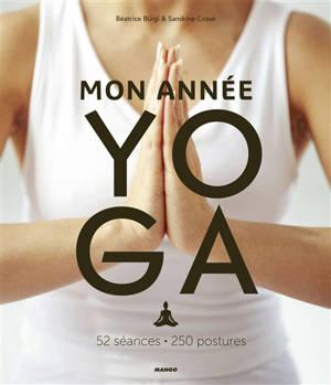 Mon année yoga : 52 séances, 250 postures