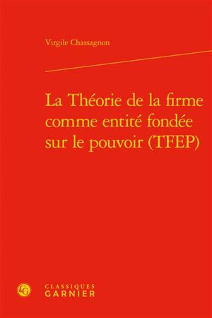 La théorie de la firme comme entité fondée sur le pouvoir (TFEP)