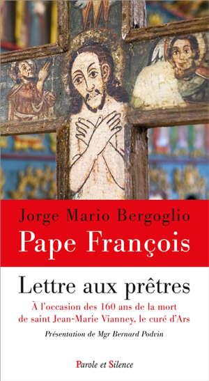 Lettre aux prêtres : à l'occasion des 160 ans de la mort de saint Jean-Marie Vianney, le curé d'Ars