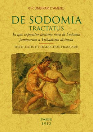 De sodomia tractatus : in quo exponitur doctrina nova de sodomia foeminarum a tribadismo distincta
