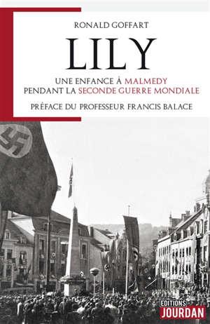 Lily : une enfance à Malmedy pendant la Seconde Guerre mondiale