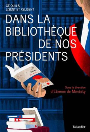Dans la bibliothèque de nos présidents : ce qu'ils lisent et relisent