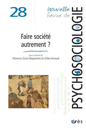 Nouvelle revue de psychosociologie. n° 28, Faire société autrement ?