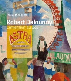 Robert Delaunay : l'invention du pop