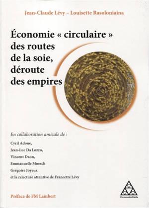 Economie circulaire des routes de la soie, déroute des empires