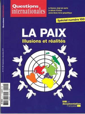 Questions internationales. n° 99-100, La paix : illusions et réalités