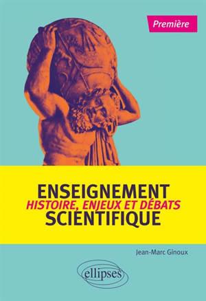 Enseignement scientifique, 1re : histoire, enjeux et débats