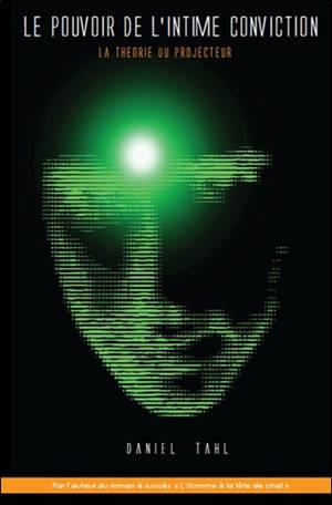 Le pouvoir de l'intime conviction : la théorie du projecteur