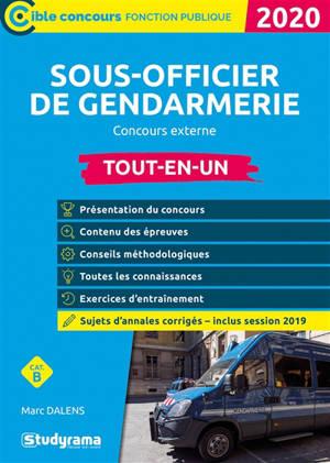 Sous-officier de gendarmerie : catégorie B : tout-en-un, concours externe 2020